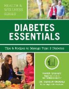 Diabetes Essentials: Tips and Recipes to Manage Type 2 Diabetes