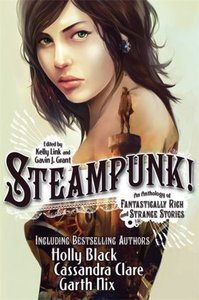Steampunk! - An Anthology of Fantastically Rich and Strange Stor