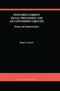 Switched-Current Signal Processing and A/D Conversion Circuits