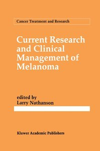Current Research and Clinical Management of Melanoma