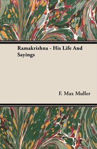 Ramakrishna - His Life And Sayings