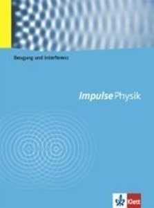 Impulse Physik 2. Themenbände. Beugung und Interferenz