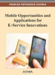 Mobile Opportunities and Applications for E-Service Innovations