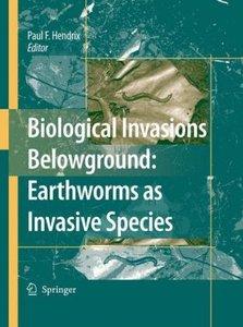Biological Invasions Belowground: Earthworms as Invasive Species