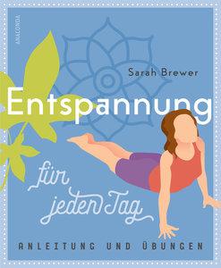 Entspannung für jeden Tag (Einfache Übungen, Atemtechniken, Dehn