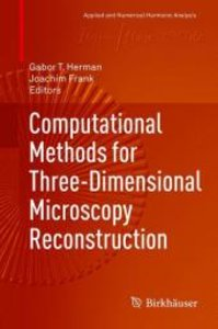 Computational Methods for Three-Dimensional Microscopy Reconstru