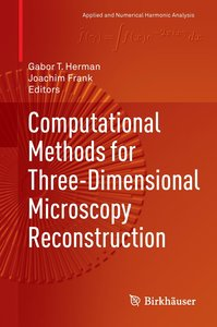 Computational Methods for Three-Dimensional Microscopy Reconstru