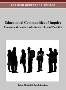Educational Communities of Inquiry: Theoretical Framework, Resea