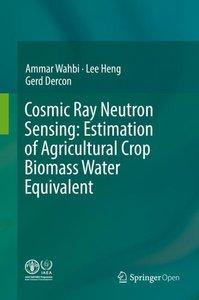 Cosmic Ray Neutron Sensing: Estimation of Agricultural Crop Bio