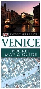 Venice: DK Eyewitness Pocket Map And Guide