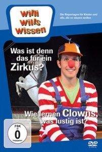 Willi wills wissen. Was ist denn das für ein Zirkus? / Clowns