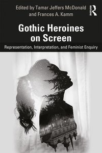 Gothic Heroines on Screen