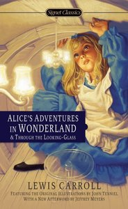Alice's Adventures in Wonderland / Through the Looking Glass