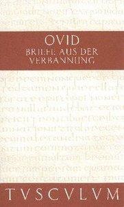 Briefe aus der Verbannung / Tristia. Epistulae ex Ponto