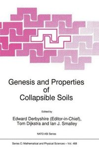 Genesis and Properties of Collapsible Soils