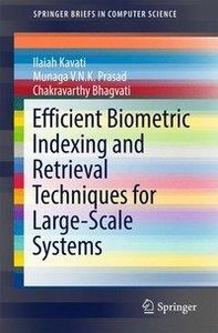 Efficient Biometric Indexing and Retrieval Techniques for Large-