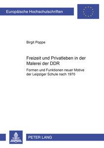 Freizeit und Privatleben in der Malerei der DDR