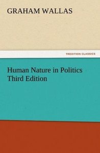 Human Nature in Politics Third Edition