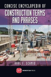 Concise Encyclopedia of Construction Terms and Phrases