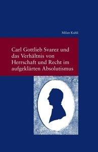 Carl Gottlieb Svarez und das Verhältnis von Herrschaft und Recht