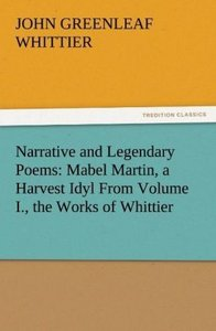 Narrative and Legendary Poems: Mabel Martin, a Harvest Idyl From