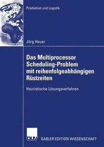 Das Multiprocessor Scheduling-Problem mit reihenfolgeabhängigen