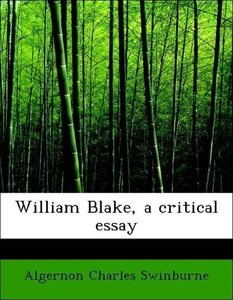 William Blake, a critical essay