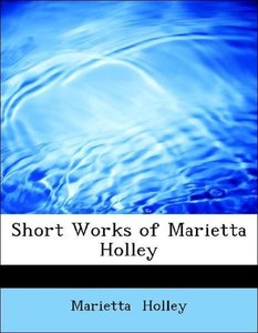 Short Works of Marietta Holley