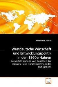 Westdeutsche Wirtschaft und Entwicklungspolitik inden 1960er-Jah