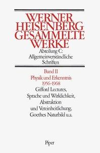 Gesammelte Werke Abt. C Bd. II. Physik und Erkenntnis 1956 - 196