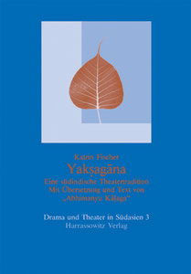 Yaksagana - Eine Einführung in eine südindische Theatertraditio