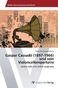 Gaspar Cassadó (1897-1966) und sein Violoncellorepertoire