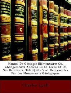 Manuel De Géologie Élémentaire: Ou, Changements Anciens De La Te