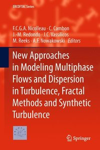 New Approaches in Modeling Multiphase Flows and Dispersion in Tu