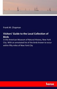 Visitors\' Guide to the Local Collection of Birds