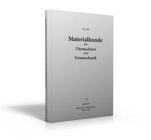 Materialkunde für Uhrmacher und Feinmechanik