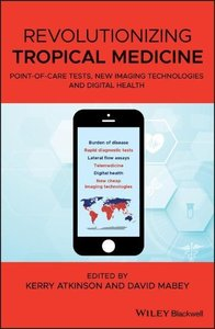 Revolutionizing Tropical Medicine: Point-Of-Care Tests, New Imag