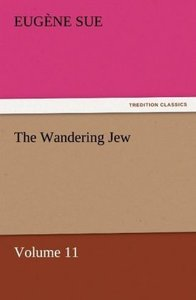The Wandering Jew - Volume 11