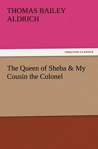 The Queen of Sheba & My Cousin the Colonel
