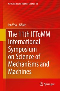The 11th IFToMM International Symposium on Science of Mechanisms