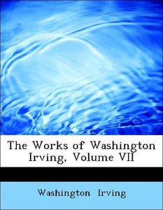 The Works of Washington Irving, Volume VII