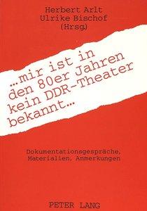... mir ist in den 80er Jahren kein DDR-Theater bekannt ...