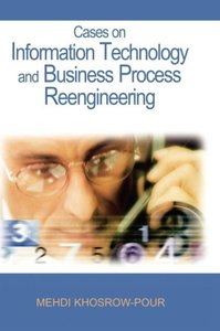 Cases on Information Technology and Business Process Reengineeri