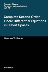 Complete Second Order Linear Differential Equations in Hilbert S