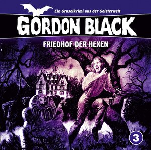 Gordon Black 3: Friedhof der Hexen