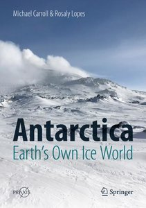 Antarctica: Earth\'s Own Ice World