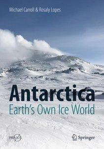 Antarctica: Earth\'s Own Ice World
