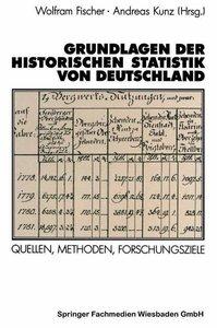 Grundlagen der Historischen Statistik von Deutschland