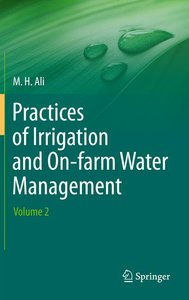 Practices of Irrigation & On-farm Water Management: Volume 2