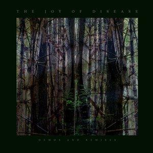 The Joy Of Disease-Demos & Remixes
